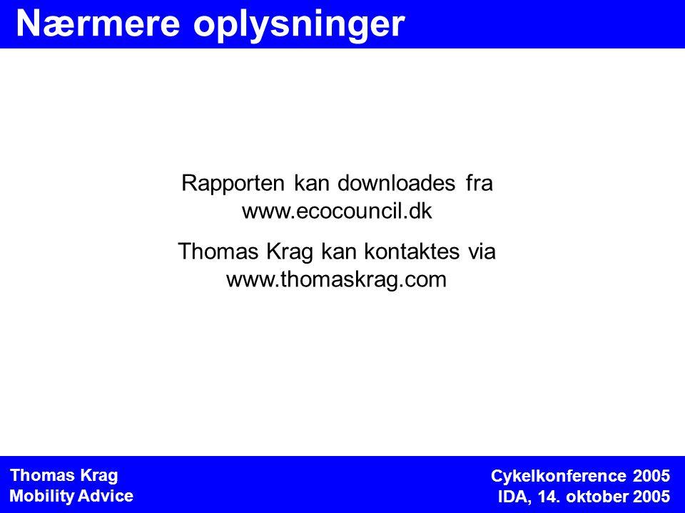Nærmere oplysninger Rapporten kan downloades fra www.ecocouncil.dk Thomas Krag kan kontaktes via www.thomaskrag.com Cykelkonference 2005 IDA, 14.