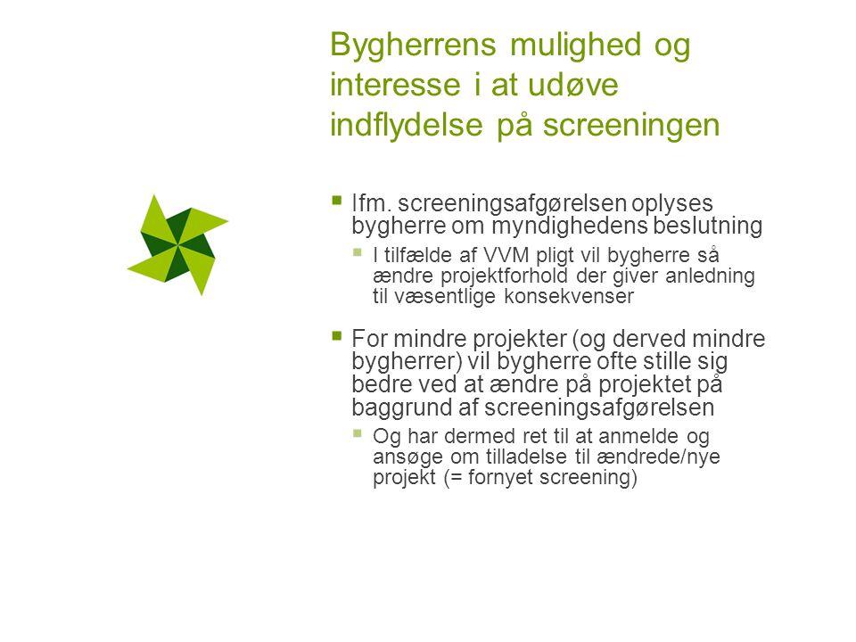 Bygherrens mulighed og interesse i at udøve indflydelse på screeningen  Ifm.