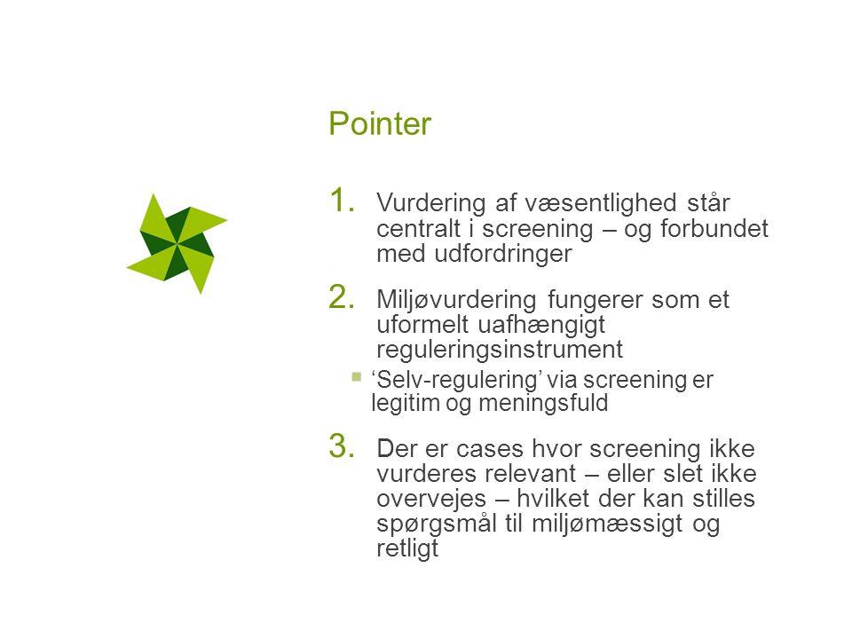 Pointer 1. Vurdering af væsentlighed står centralt i screening – og forbundet med udfordringer 2.