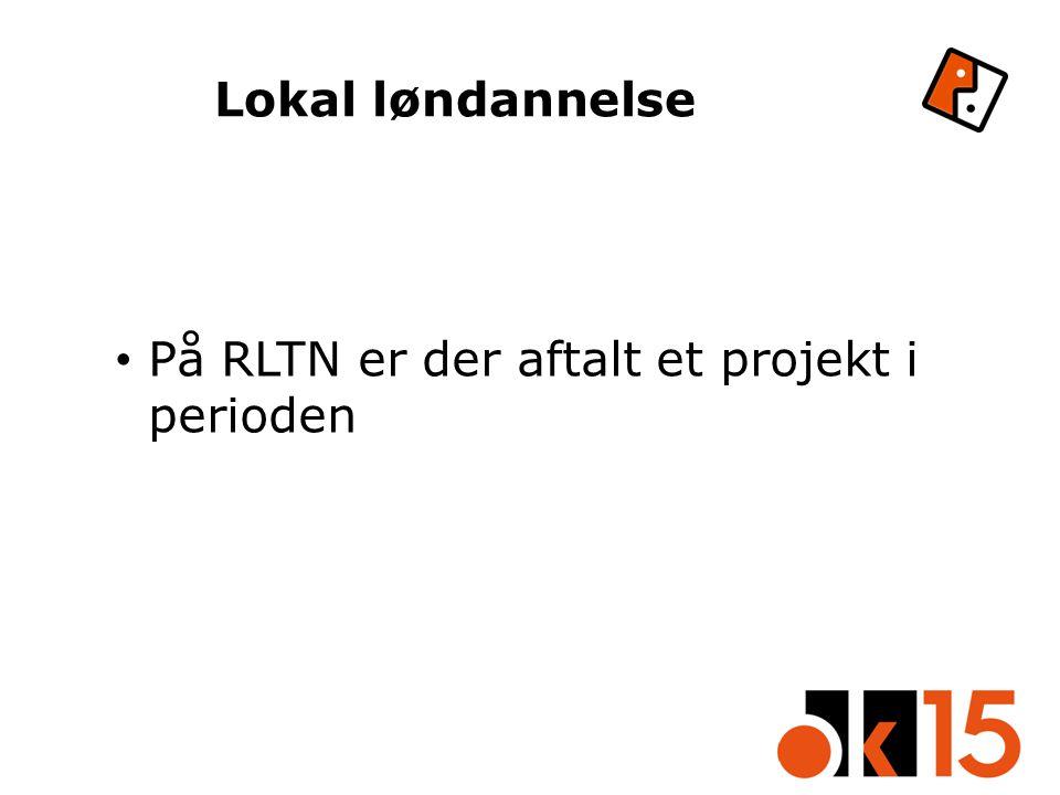 Lokal løndannelse På RLTN er der aftalt et projekt i perioden