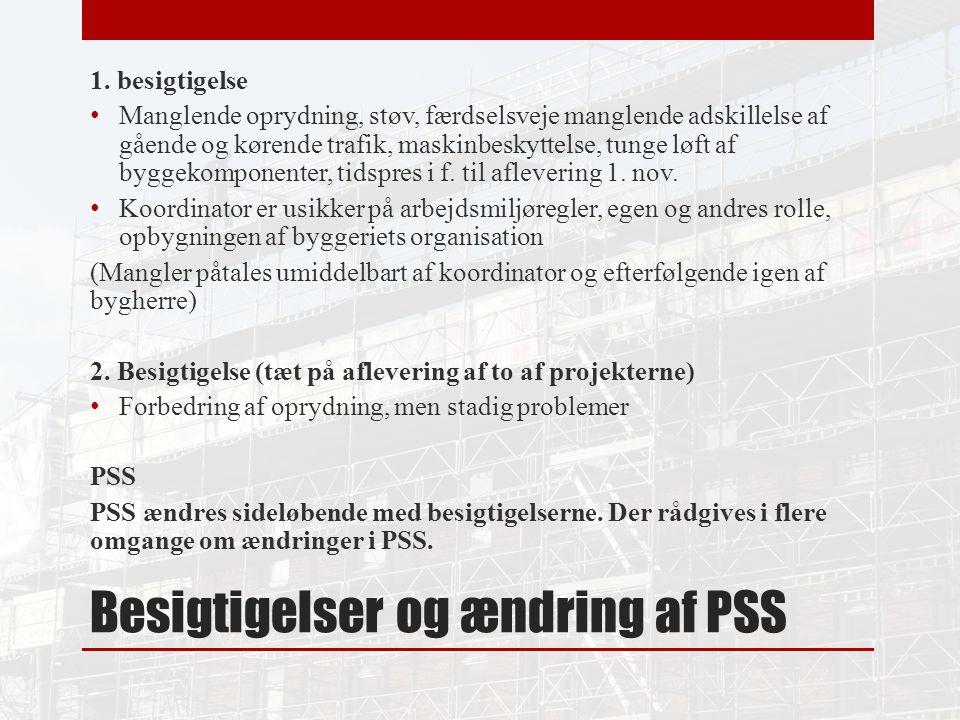 Besigtigelser og ændring af PSS 1.
