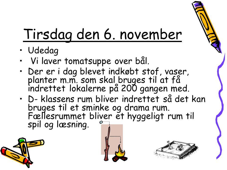 Tirsdag den 6. november Udedag Vi laver tomatsuppe over bål.
