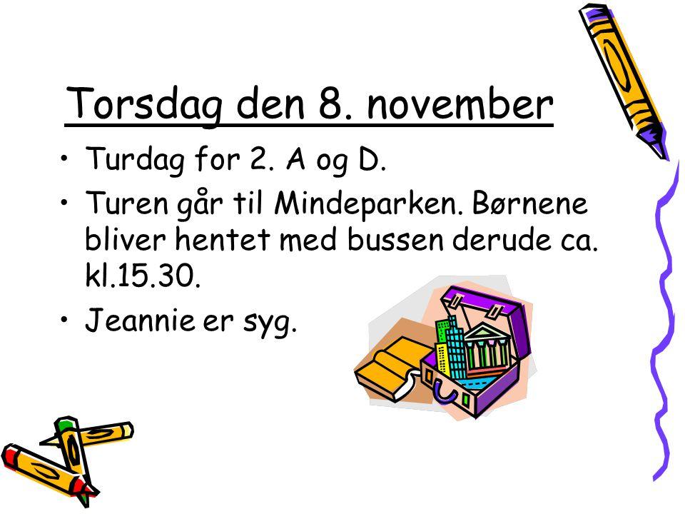 Torsdag den 8. november Turdag for 2. A og D. Turen går til Mindeparken.