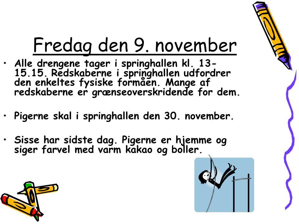 Fredag den 9. november Alle drengene tager i springhallen kl.