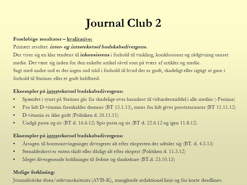 Journal Club 2 Foreløbige resultater – kvalitative: Primært resultat: inter- og intratekstuel budskabsdivergens.