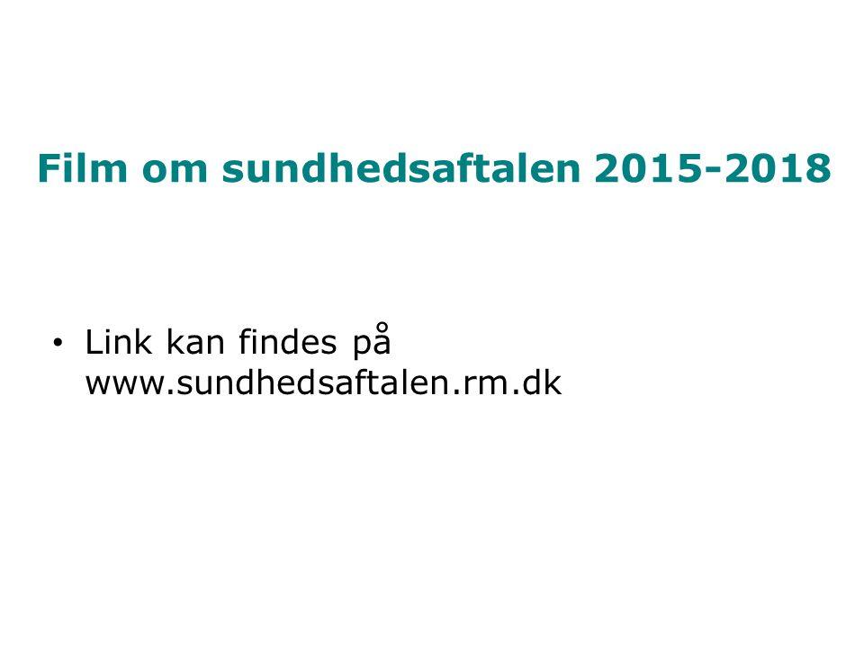 Film om sundhedsaftalen 2015-2018 Link kan findes på www.sundhedsaftalen.rm.dk