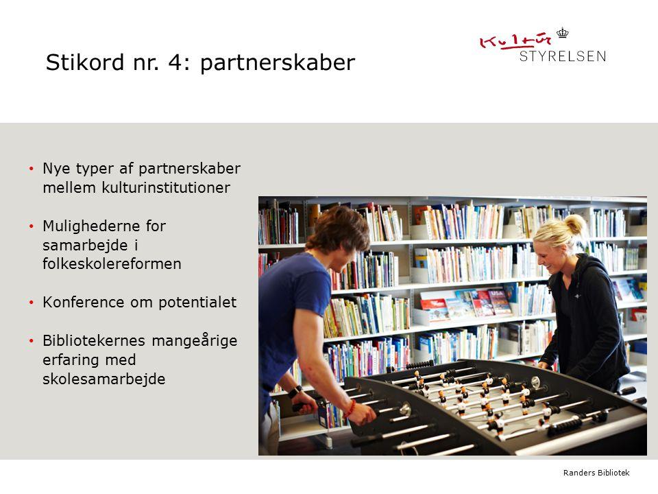 Nye typer af partnerskaber mellem kulturinstitutioner Mulighederne for samarbejde i folkeskolereformen Konference om potentialet Bibliotekernes mangeårige erfaring med skolesamarbejde Indsæt billede Format: H11,91 x B10,42cm 1.niveau: Bullet Verdana Bold, 16/21 2.