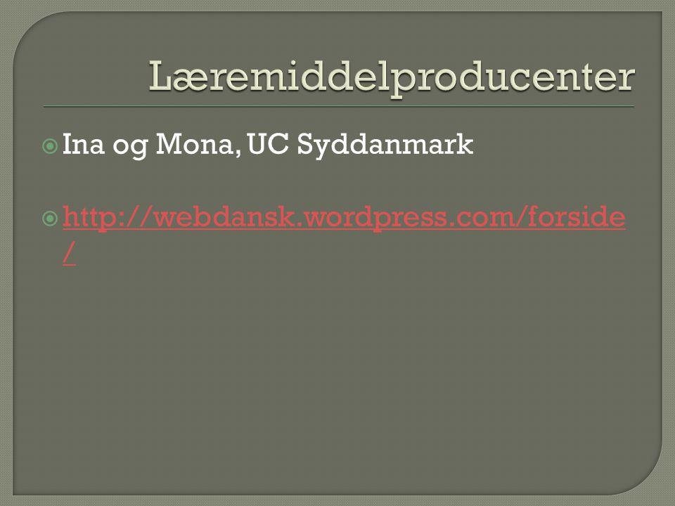  Ina og Mona, UC Syddanmark  http://webdansk.wordpress.com/forside / http://webdansk.wordpress.com/forside /