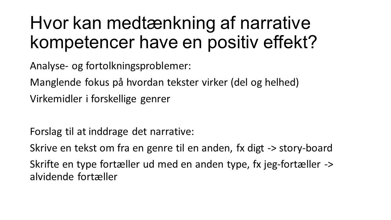 Hvor kan medtænkning af narrative kompetencer have en positiv effekt.