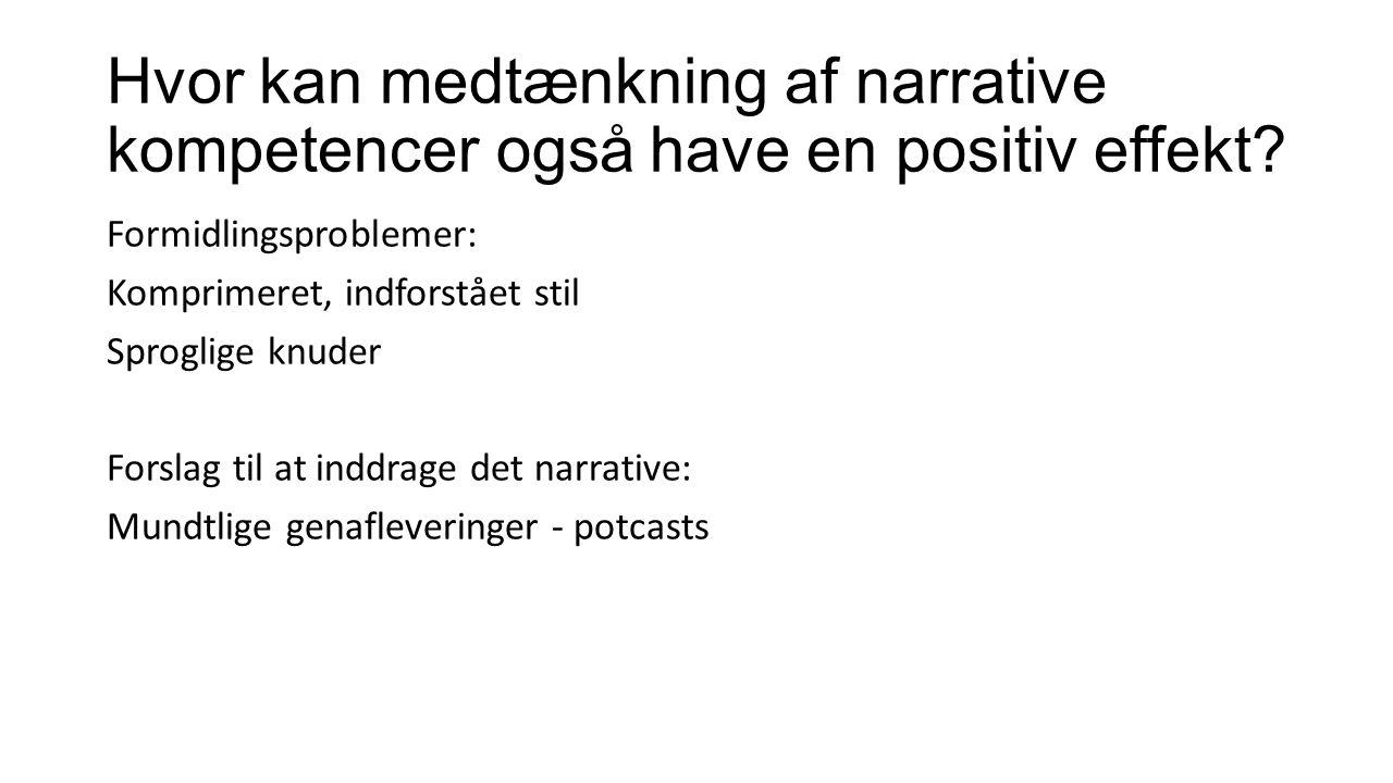 Hvor kan medtænkning af narrative kompetencer også have en positiv effekt.