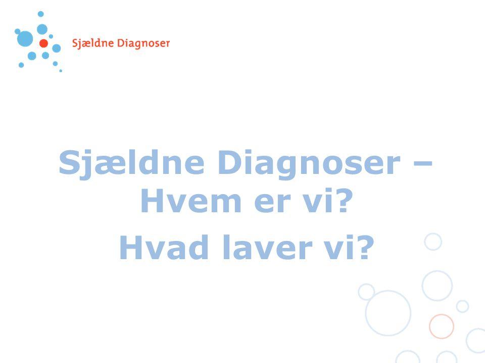 Sjældne Diagnoser – Hvem er vi Hvad laver vi
