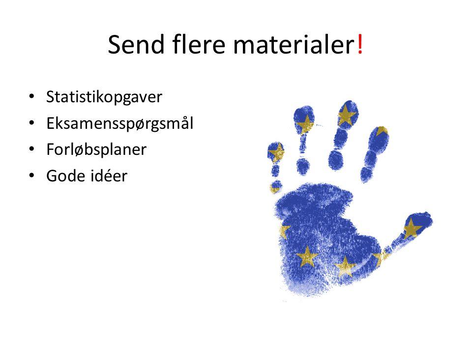 Send flere materialer! Statistikopgaver Eksamensspørgsmål Forløbsplaner Gode idéer
