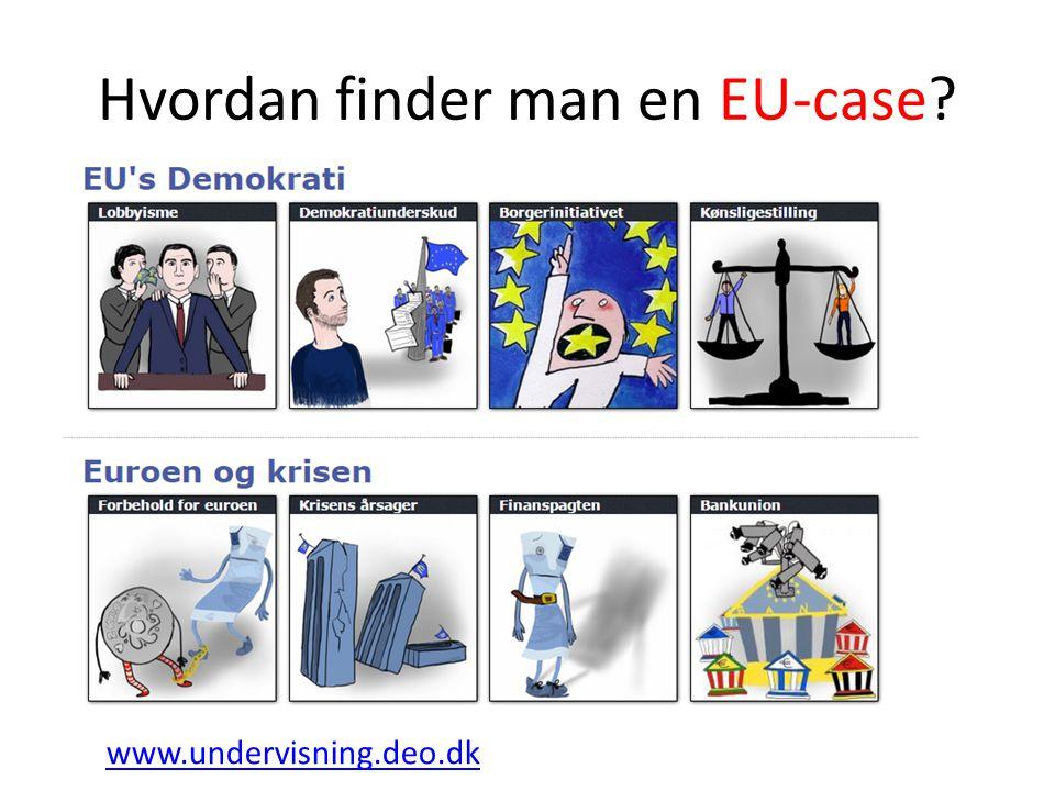 Hvordan finder man en EU-case www.undervisning.deo.dk
