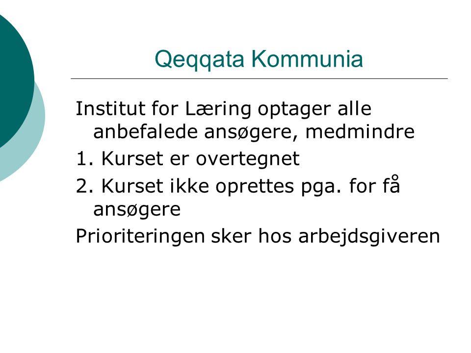 Qeqqata Kommunia Institut for Læring optager alle anbefalede ansøgere, medmindre 1.