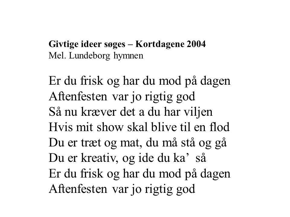 Givtige ideer søges – Kortdagene 2004 Mel.