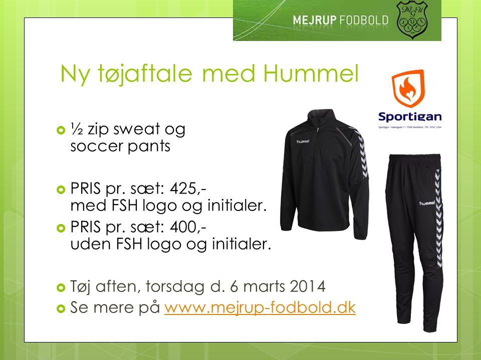 Ny tøjaftale med Hummel  ½ zip sweat og soccer pants  PRIS pr.