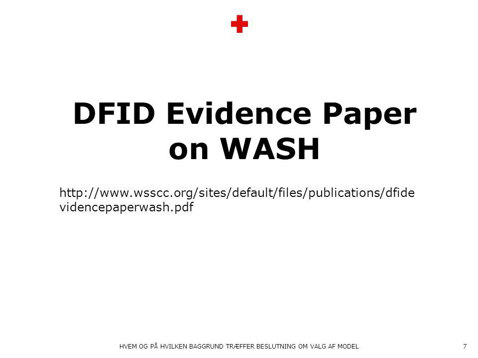 7 http://www.wsscc.org/sites/default/files/publications/dfide videncepaperwash.pdf DFID Evidence Paper on WASH