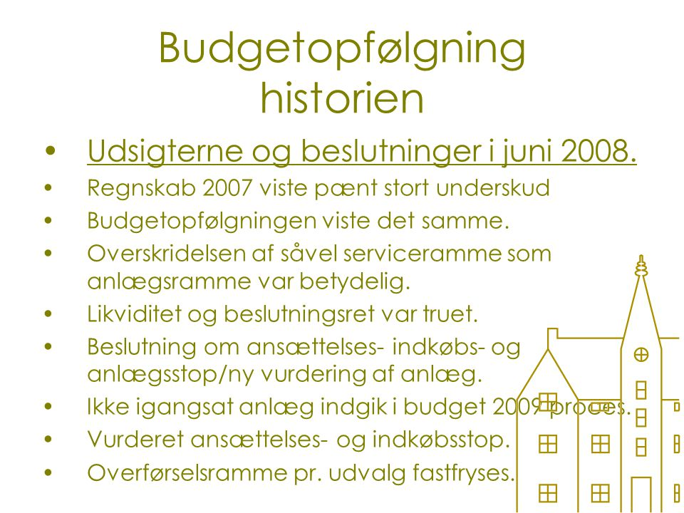 Budgetopfølgning historien Udsigterne og beslutninger i juni 2008.
