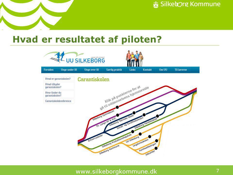 7 www.silkeborgkommune.dk Hvad er resultatet af piloten