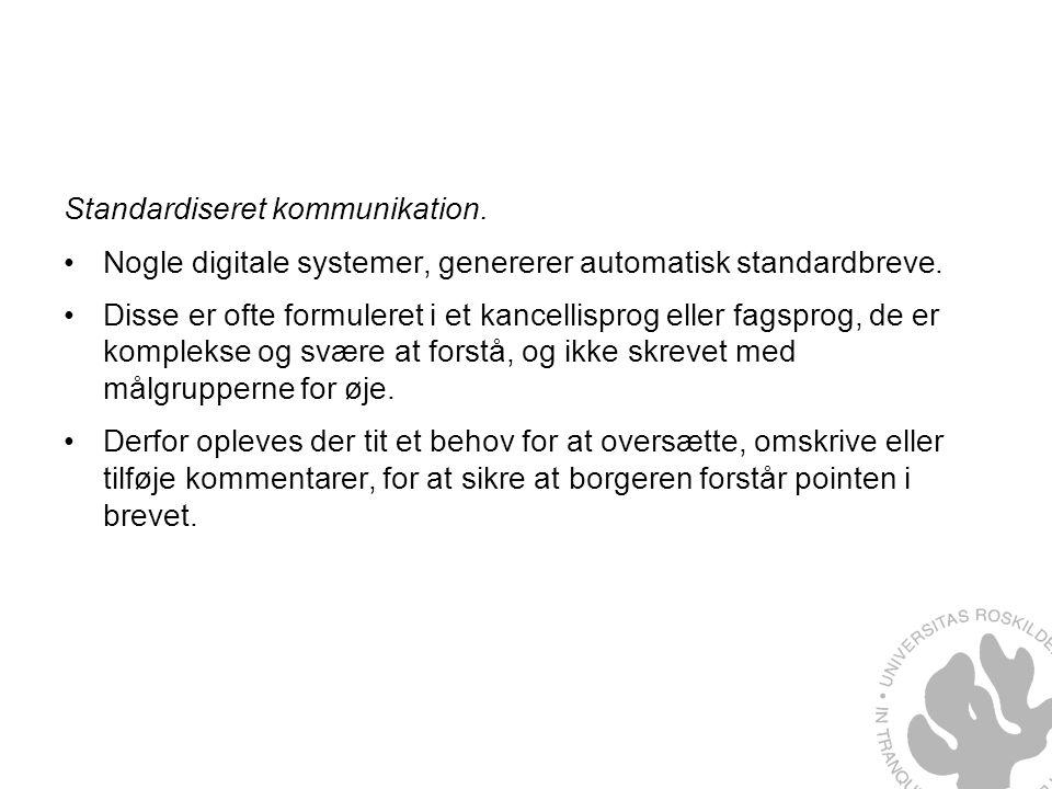 Standardiseret kommunikation. Nogle digitale systemer, genererer automatisk standardbreve.