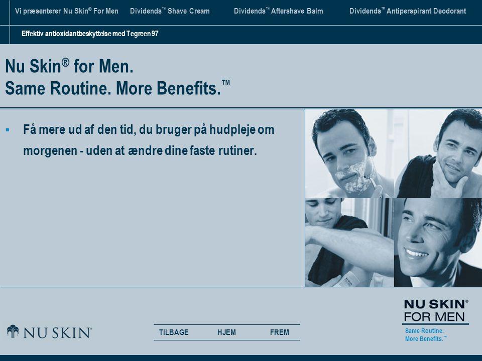 Same Routine. More Benefits.