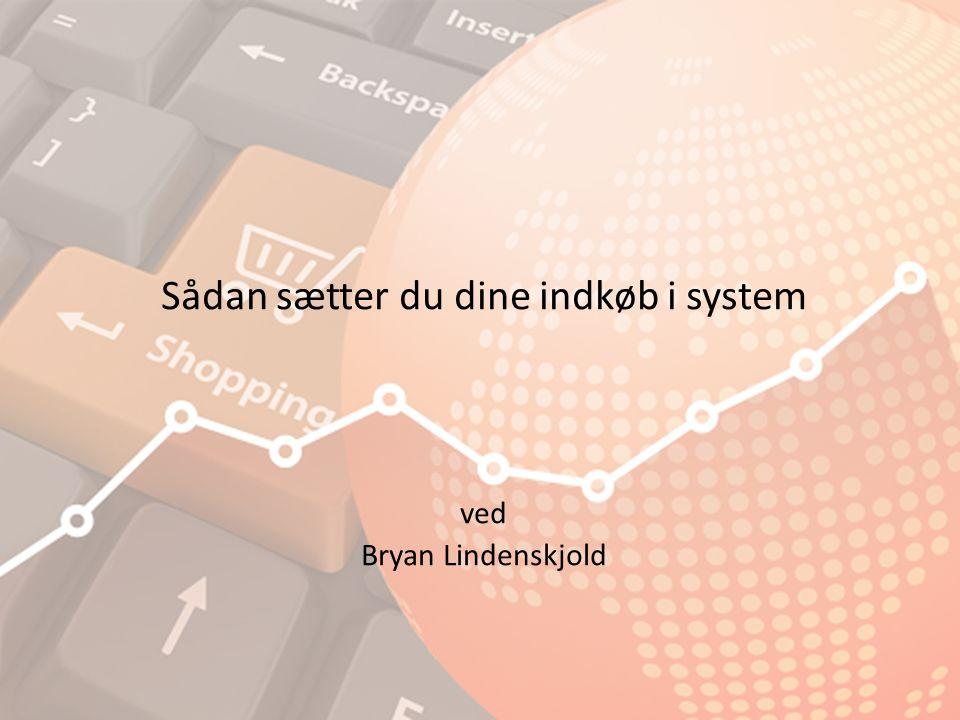 Sådan sætter du dine indkøb i system ved Bryan Lindenskjold