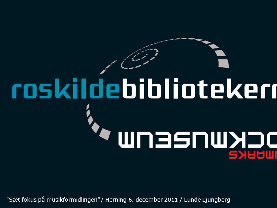 Sæt fokus på musikformidlingen / Herning 6. december 2011 / Lunde Ljungberg