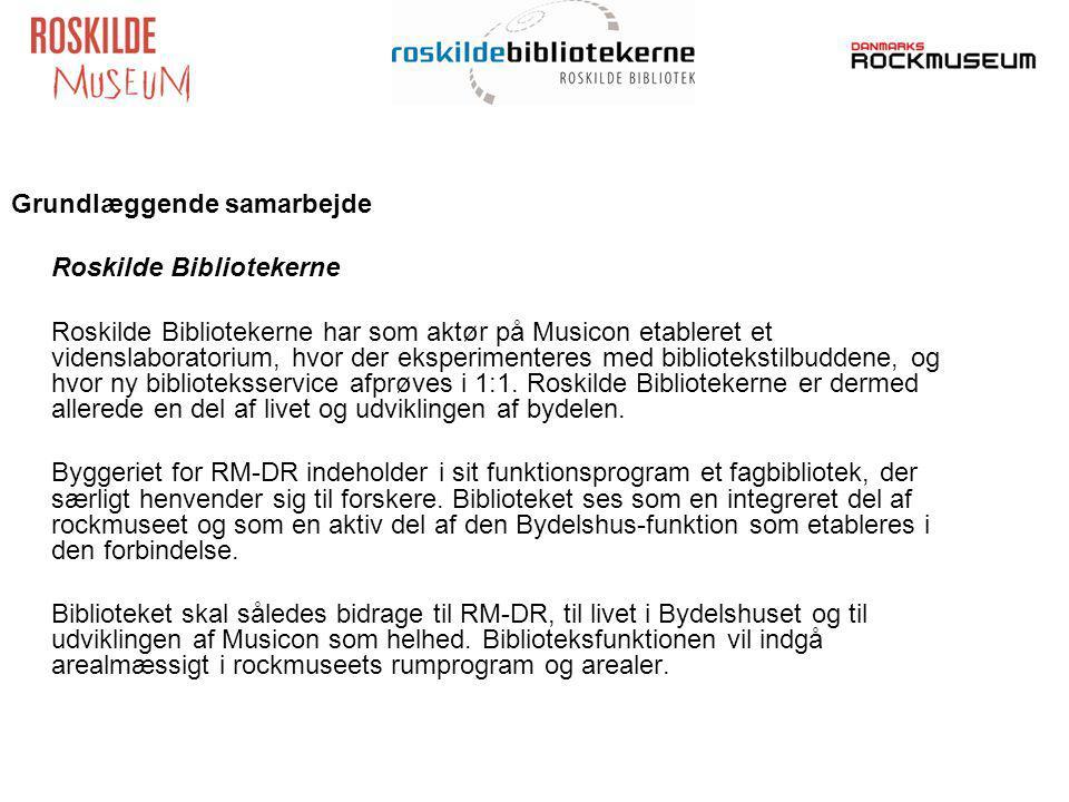 Grundlæggende samarbejde Roskilde Bibliotekerne Roskilde Bibliotekerne har som aktør på Musicon etableret et videnslaboratorium, hvor der eksperimenteres med bibliotekstilbuddene, og hvor ny biblioteksservice afprøves i 1:1.
