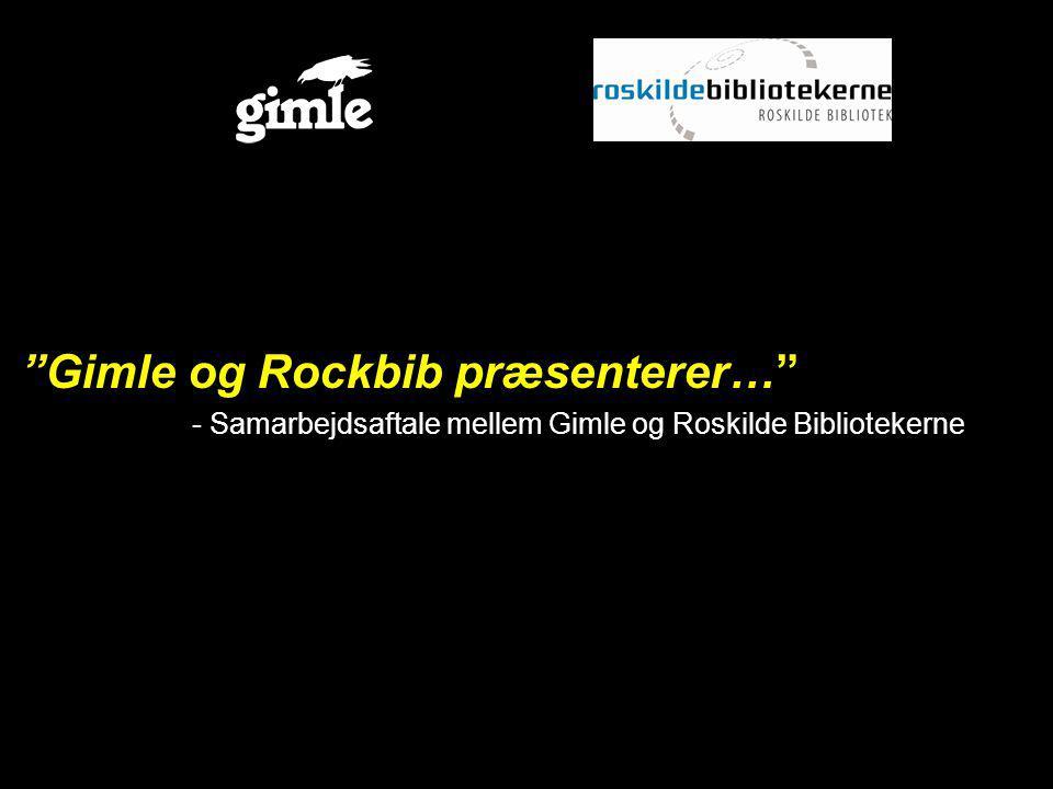 Gimle og Rockbib præsenterer… - Samarbejdsaftale mellem Gimle og Roskilde Bibliotekerne