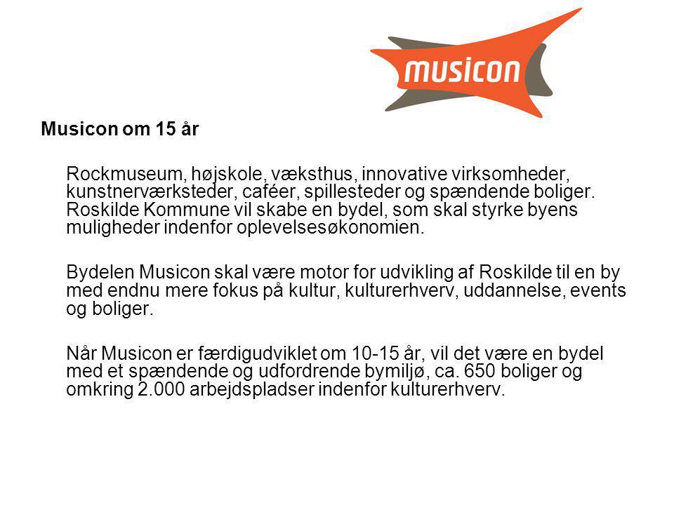 Musicon om 15 år Rockmuseum, højskole, væksthus, innovative virksomheder, kunstnerværksteder, caféer, spillesteder og spændende boliger.