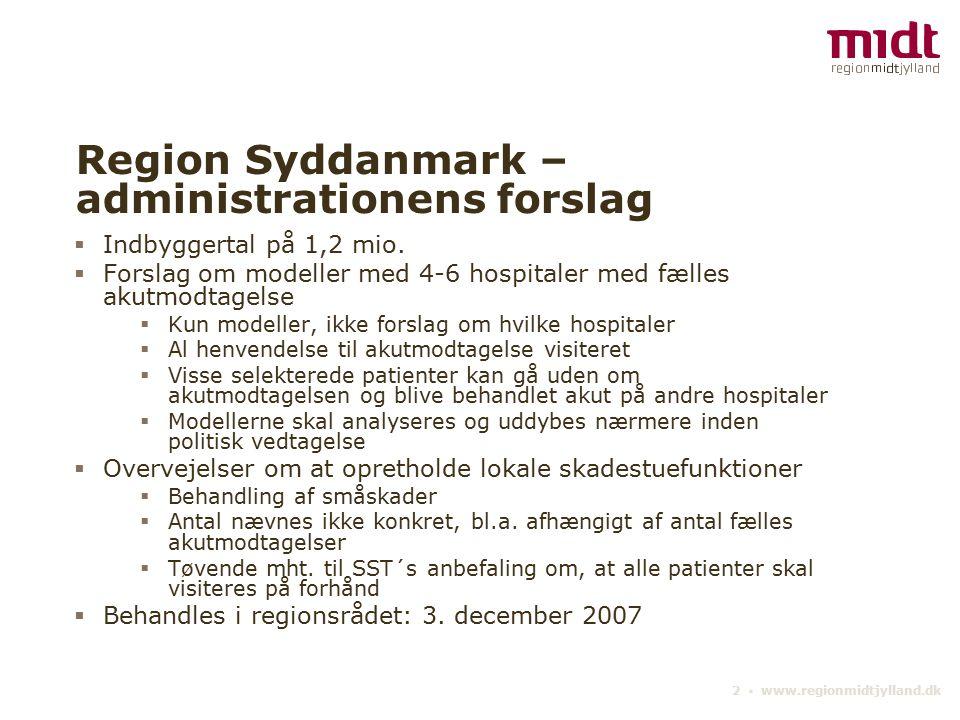 2 ▪ www.regionmidtjylland.dk Region Syddanmark – administrationens forslag  Indbyggertal på 1,2 mio.