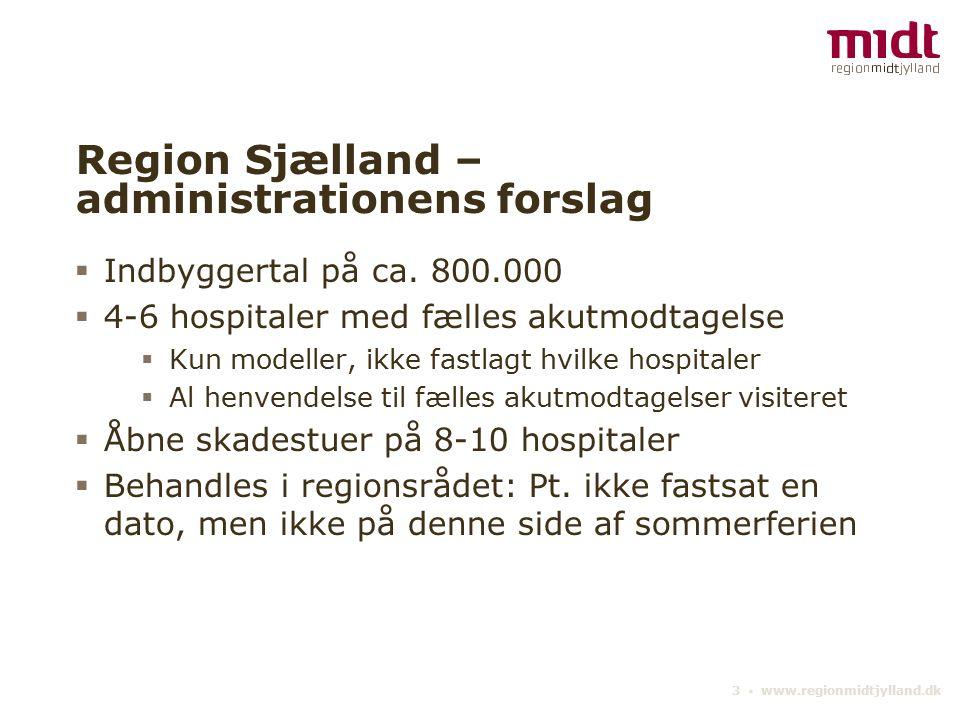 3 ▪ www.regionmidtjylland.dk Region Sjælland – administrationens forslag  Indbyggertal på ca.