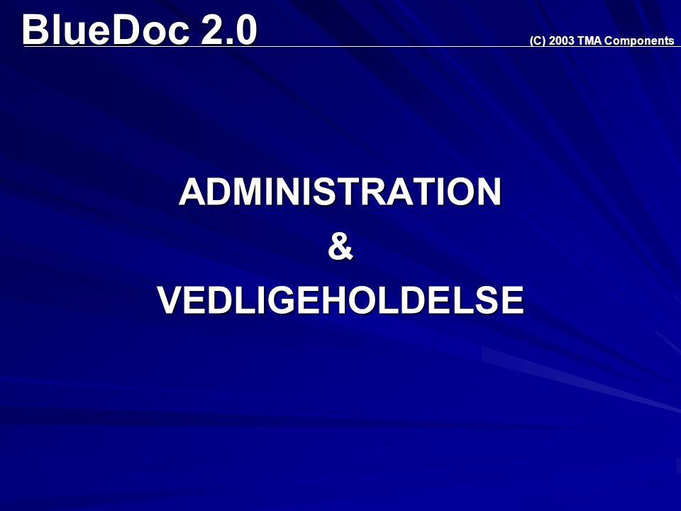 BlueDoc 2.0 ADMINISTRATION&VEDLIGEHOLDELSE (C) 2003 TMA Components