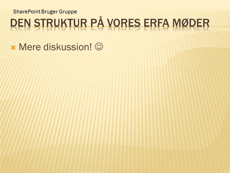 SharePoint Bruger Gruppe  Mere diskussion!