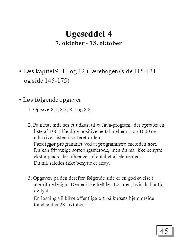 45 Læs kapitel 9, 11 og 12 i lærebogen (side 115-131 og side 145-175) Løs følgende opgaver 1.