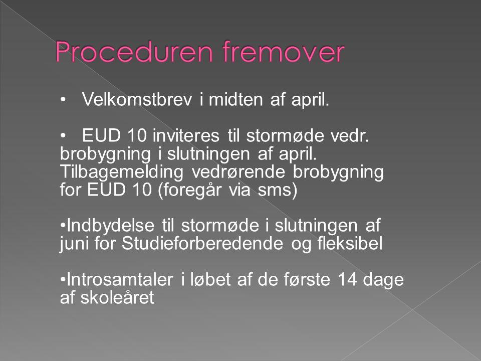 Velkomstbrev i midten af april. EUD 10 inviteres til stormøde vedr.