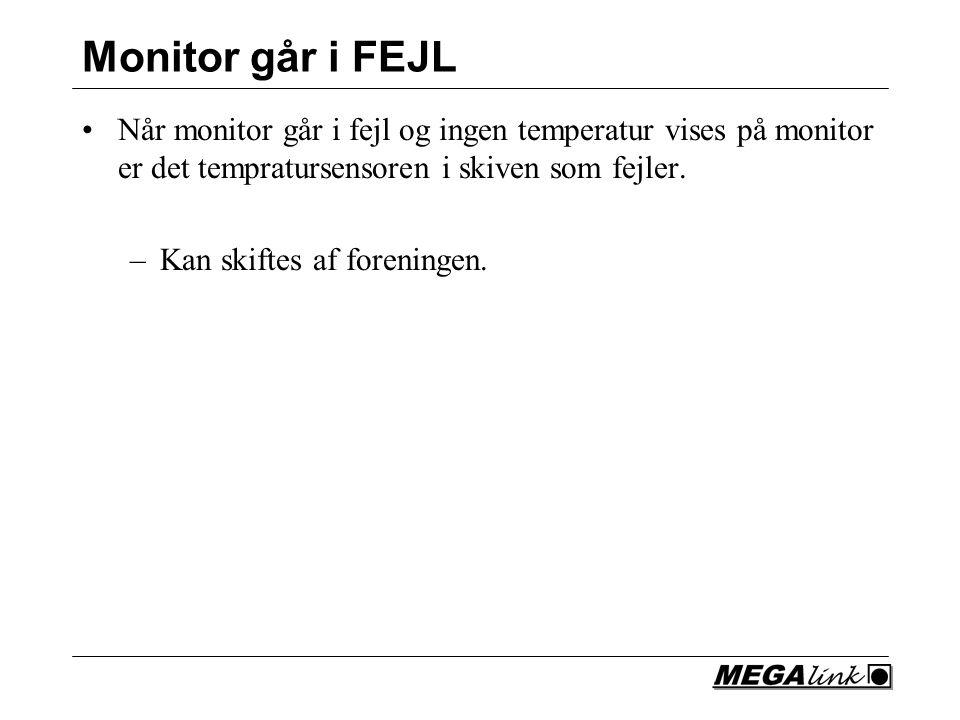 Monitor går i FEJL Når monitor går i fejl og ingen temperatur vises på monitor er det tempratursensoren i skiven som fejler.