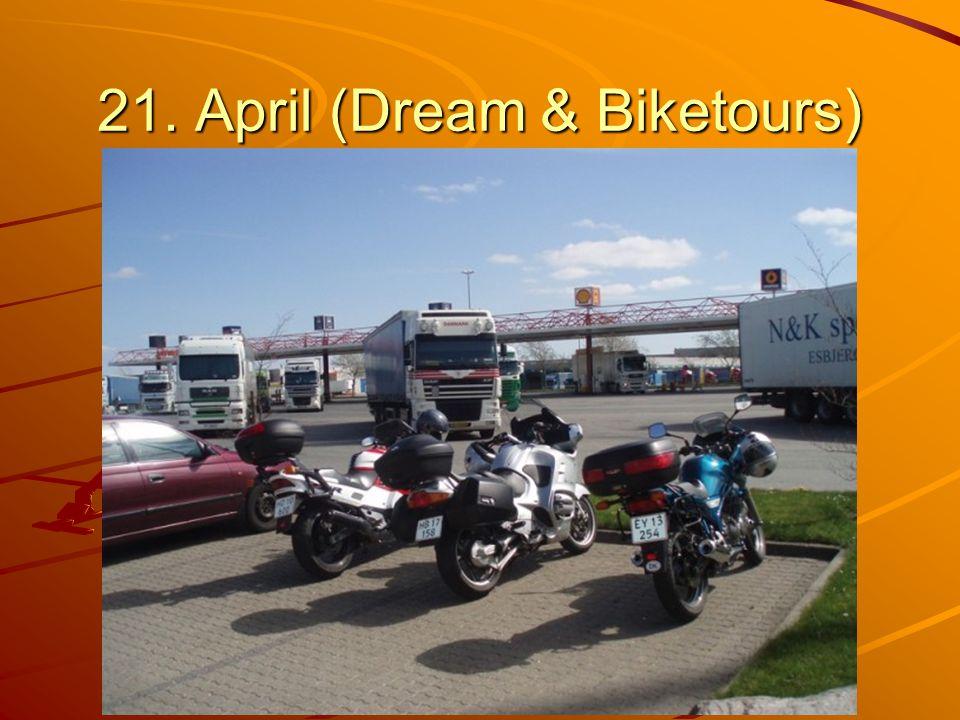 21. April (Dream & Biketours)