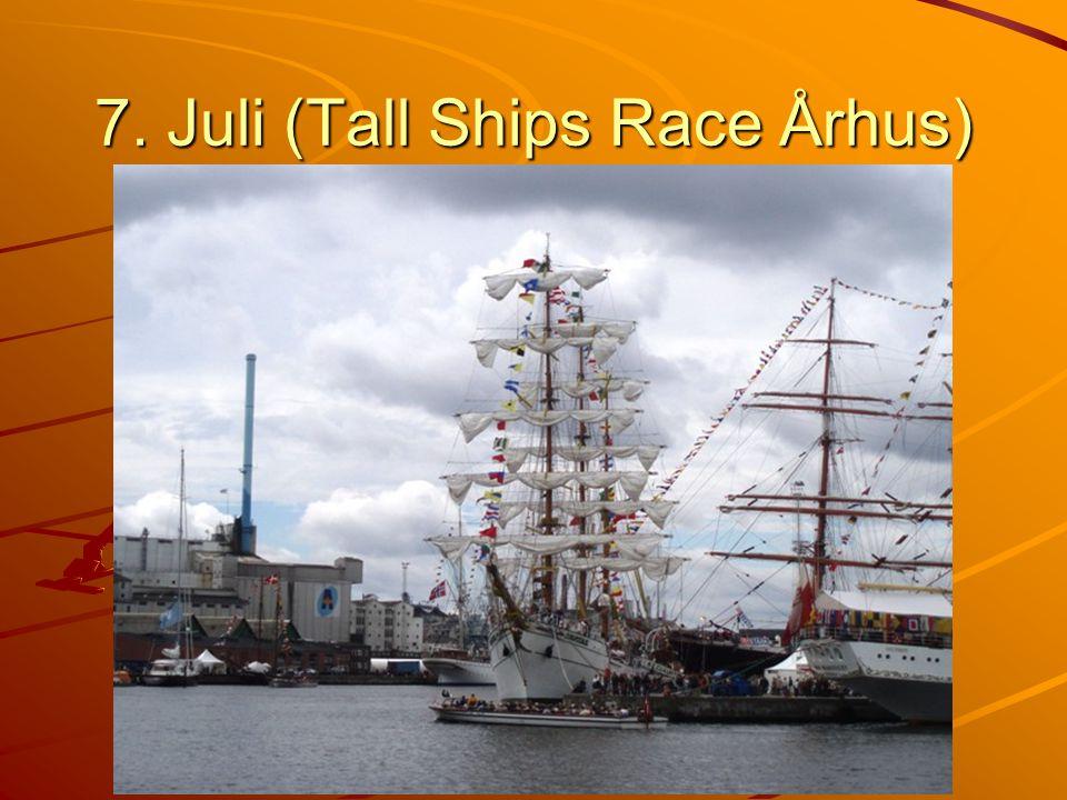 7. Juli (Tall Ships Race Århus)