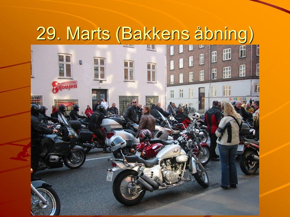29. Marts (Bakkens åbning)