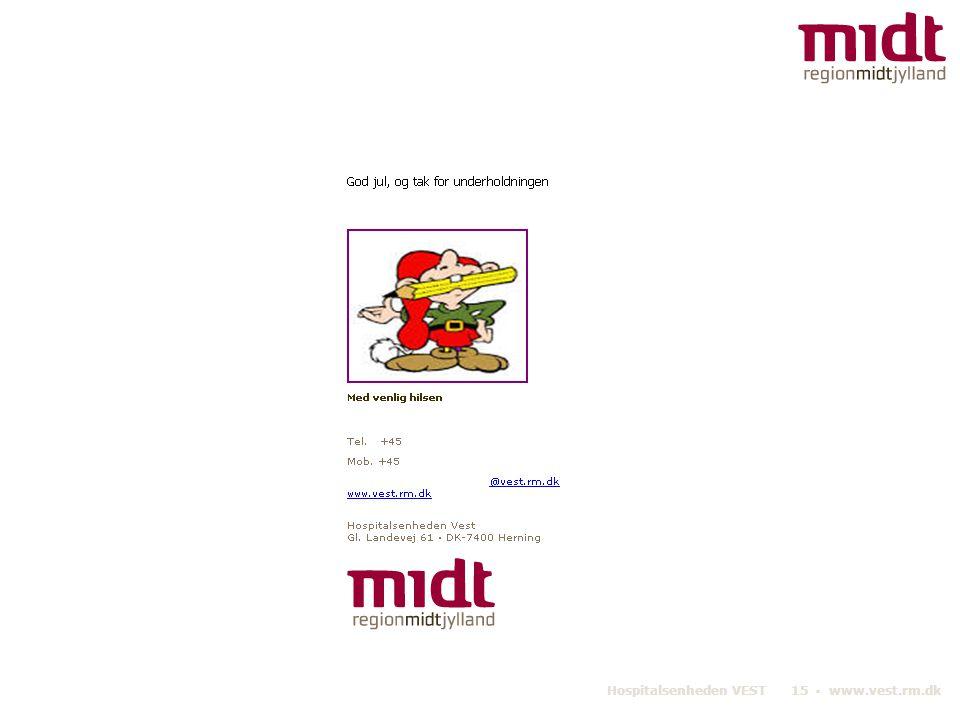 Hospitalsenheden VEST 15 ▪ www.vest.rm.dk
