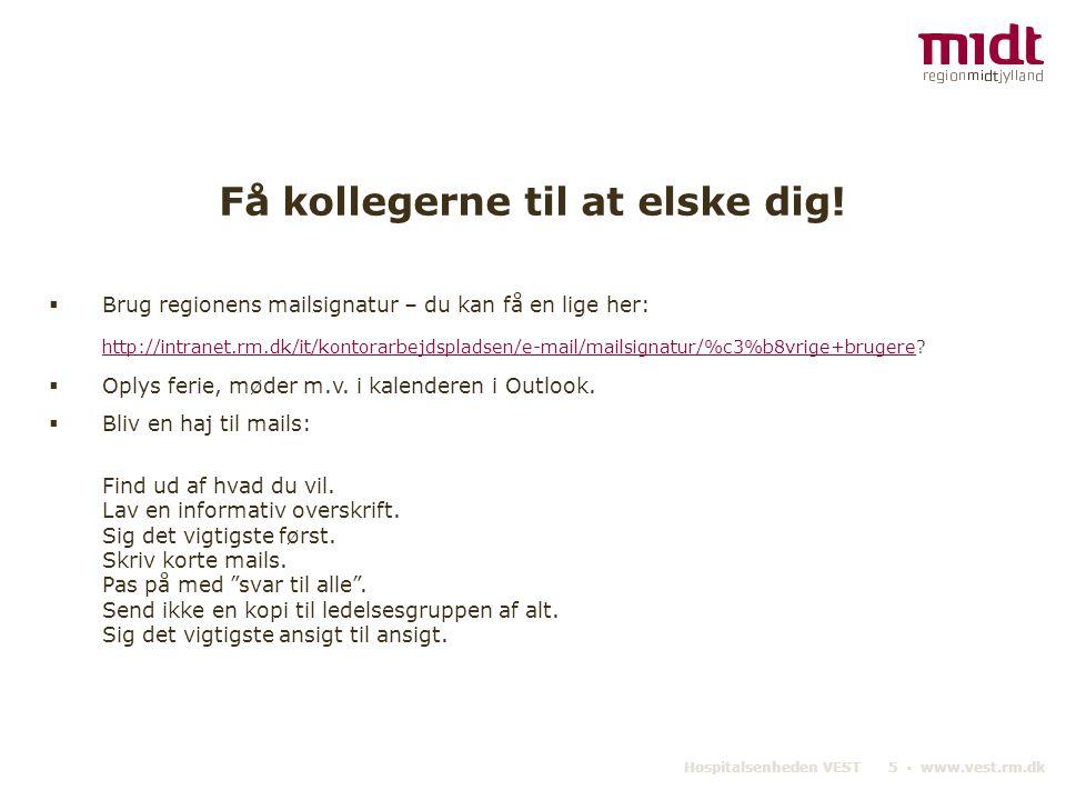 Hospitalsenheden VEST 5 ▪ www.vest.rm.dk Få kollegerne til at elske dig.