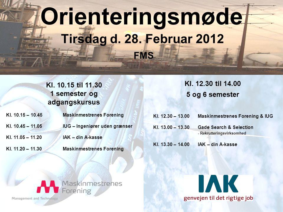 Orienteringsmøde Tirsdag d. 28. Februar 2012 Kl.