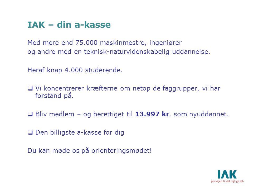 IAK – din a-kasse Med mere end 75.000 maskinmestre, ingeniører og andre med en teknisk-naturvidenskabelig uddannelse.