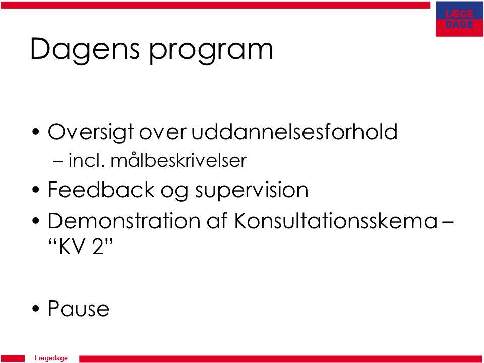 Lægedage Dagens program Oversigt over uddannelsesforhold –incl.