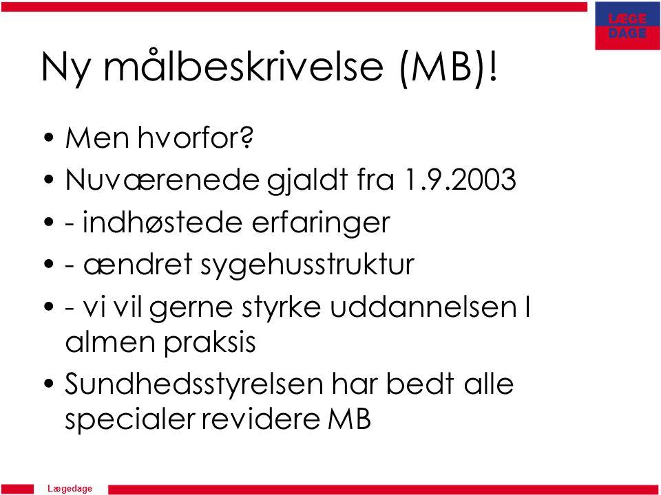 Ny målbeskrivelse (MB). Men hvorfor.