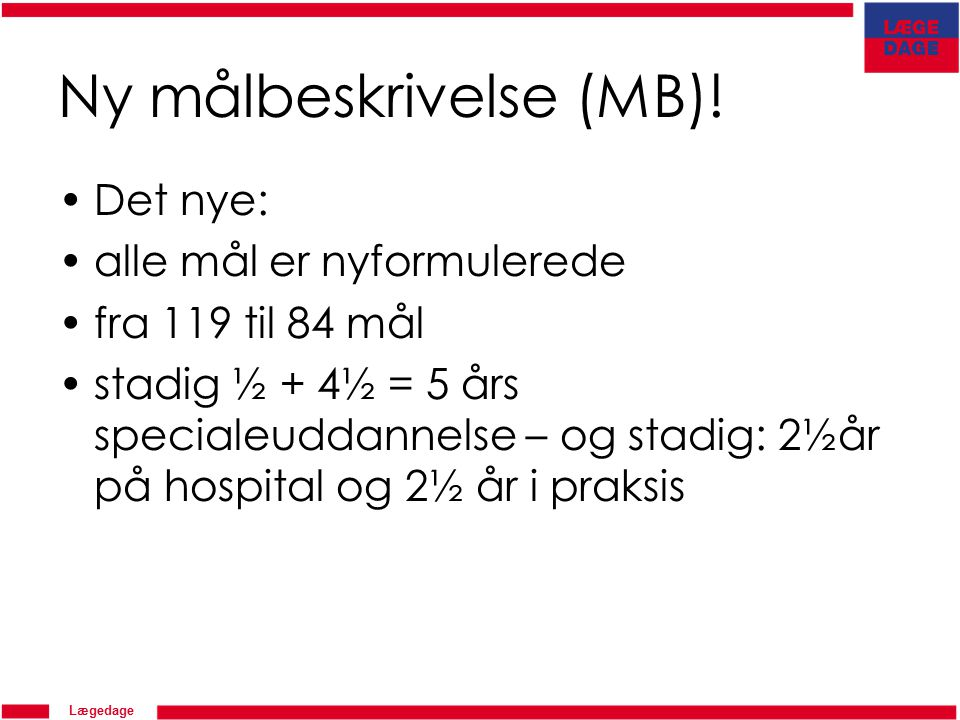 Lægedage Ny målbeskrivelse (MB).