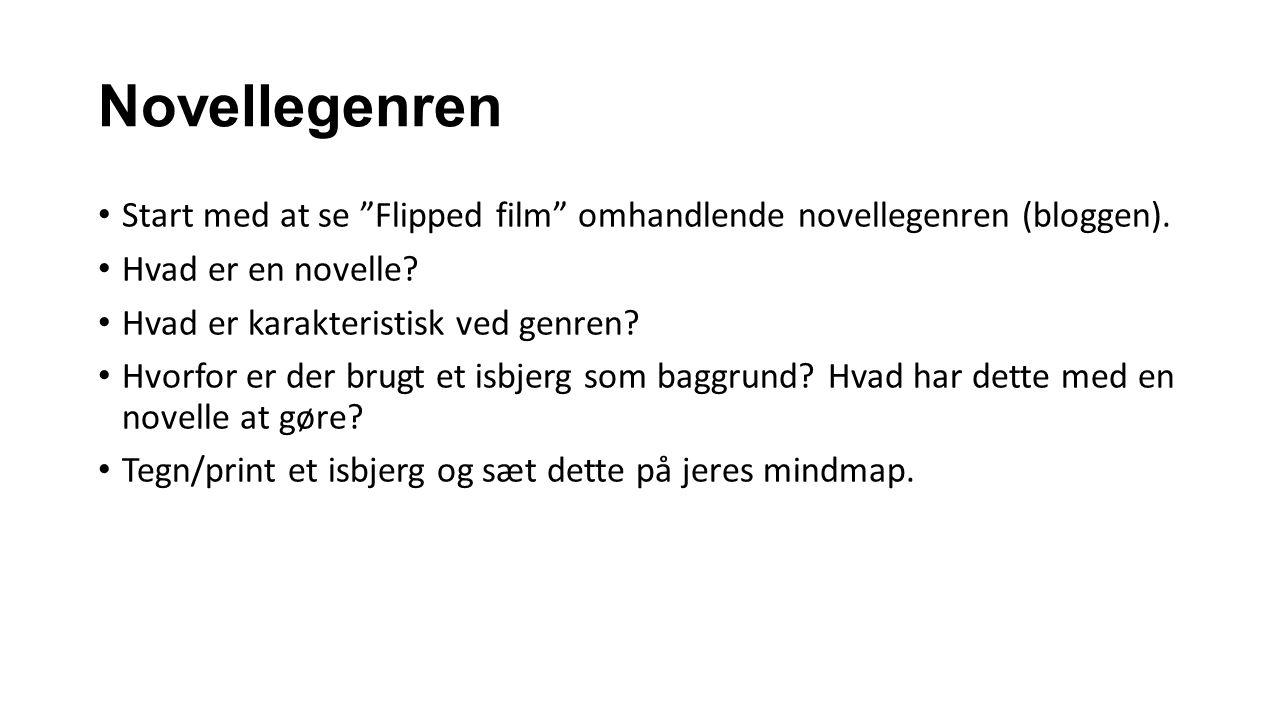 Novellegenren Start med at se Flipped film omhandlende novellegenren (bloggen).
