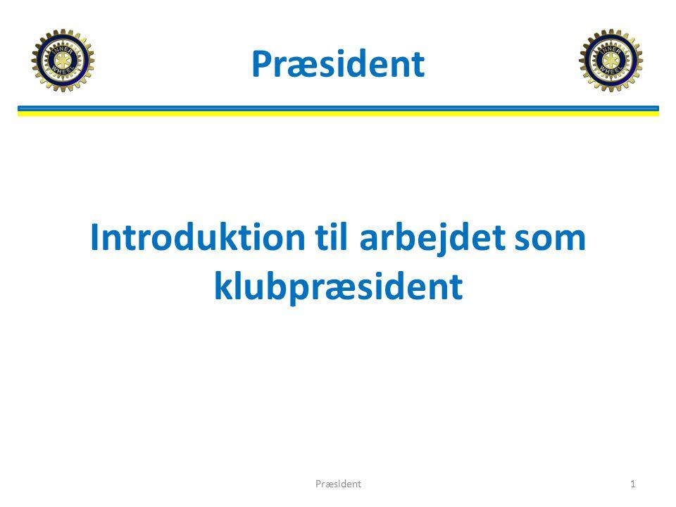 Præsident Introduktion til arbejdet som klubpræsident Præsident1