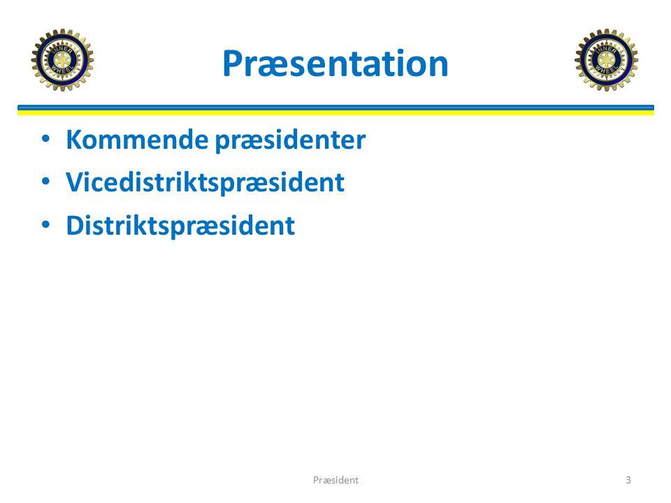 Præsentation Kommende præsidenter Vicedistriktspræsident Distriktspræsident 3Præsident